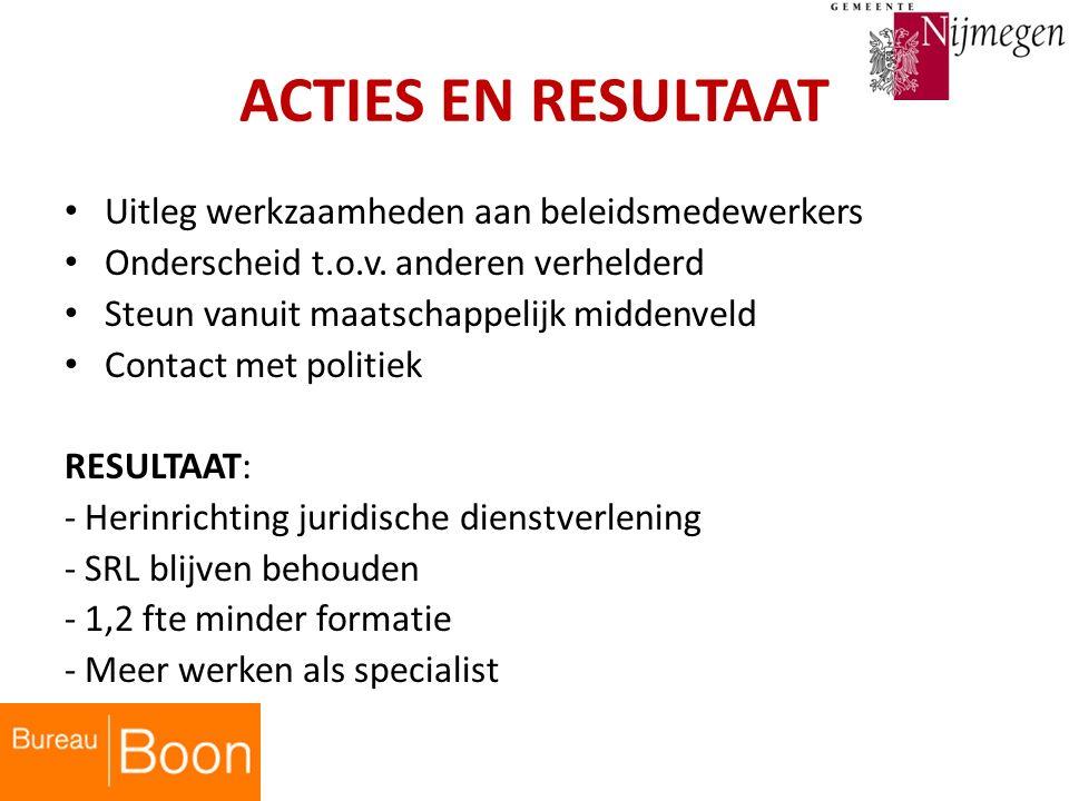 ACTIES EN RESULTAAT Uitleg werkzaamheden aan beleidsmedewerkers Onderscheid t.o.v.
