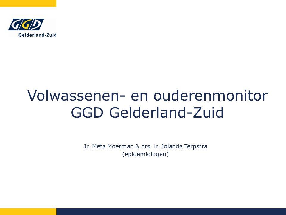 Volwassenen- en ouderenmonitor GGD Gelderland-Zuid Ir.