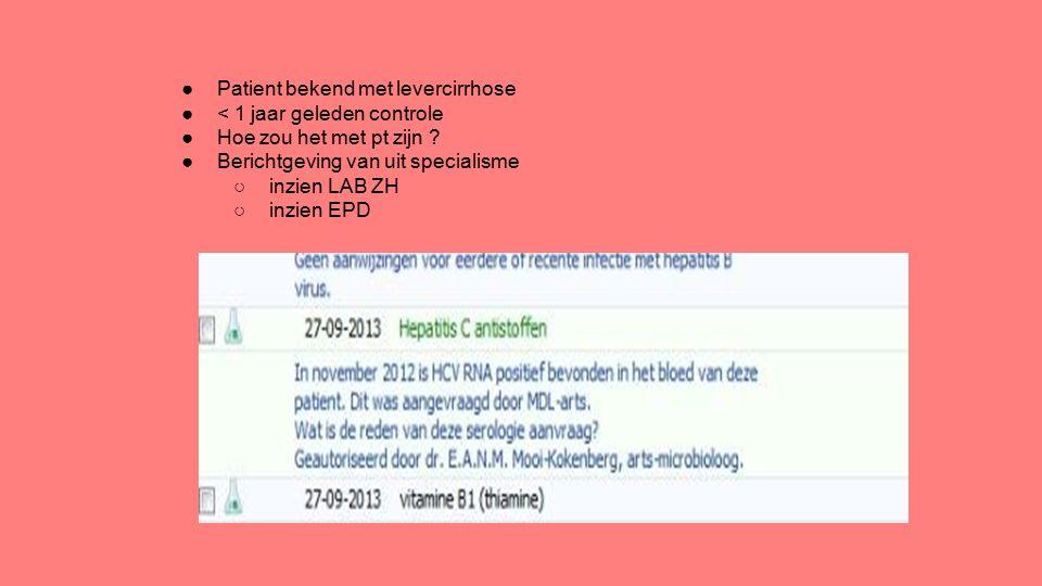 ●Patient bekend met levercirrhose ●< 1 jaar geleden controle ●Hoe zou het met pt zijn .