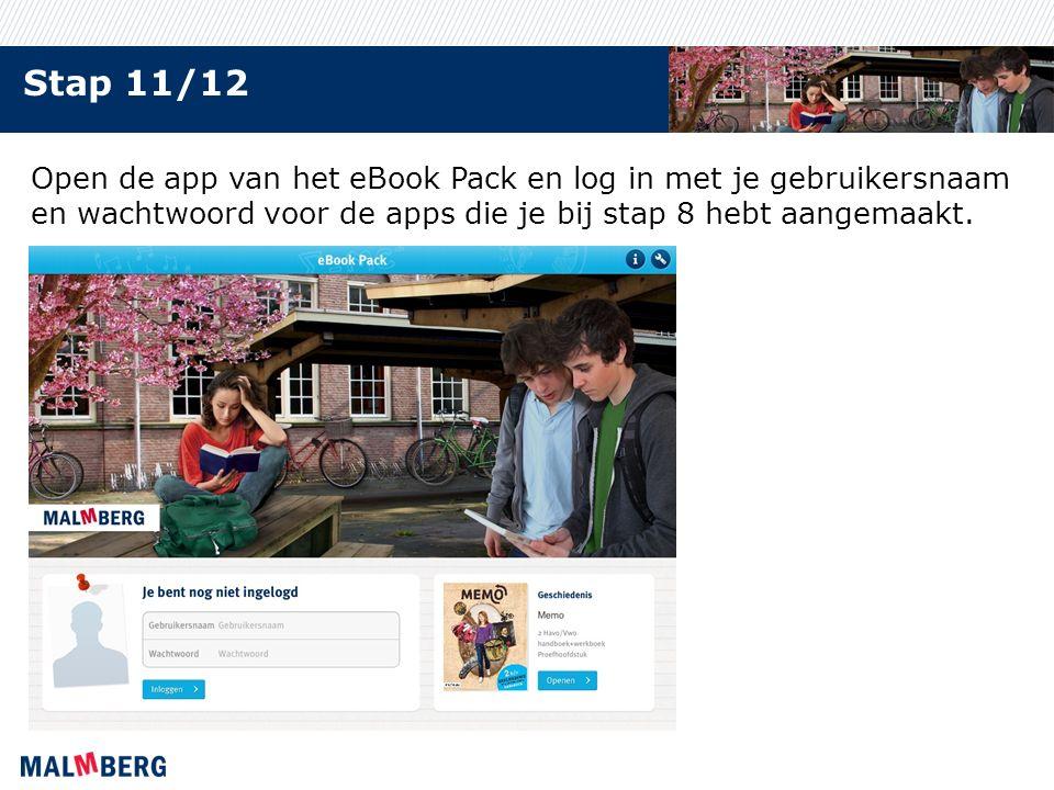 Stap 11/12 Open de app van het eBook Pack en log in met je gebruikersnaam en wachtwoord voor de apps die je bij stap 8 hebt aangemaakt.