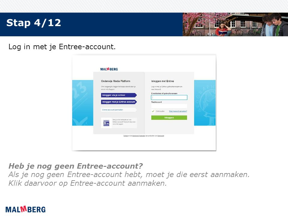 Stap 4/12 Log in met je Entree-account. Heb je nog geen Entree-account.