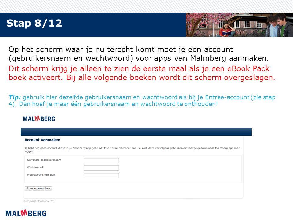 Stap 8/12 Op het scherm waar je nu terecht komt moet je een account (gebruikersnaam en wachtwoord) voor apps van Malmberg aanmaken.