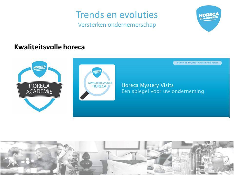 Trends en evoluties Versterken ondernemerschap Kwaliteitsvolle horeca