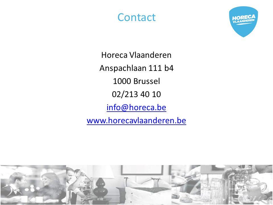 Contact Horeca Vlaanderen Anspachlaan 111 b4 1000 Brussel 02/213 40 10 info@horeca.be www.horecavlaanderen.be
