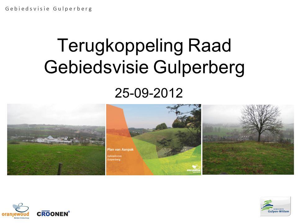 G e b i e d s v i s i e G u l p e r b e r g Terugkoppeling Raad Gebiedsvisie Gulperberg 25-09-2012