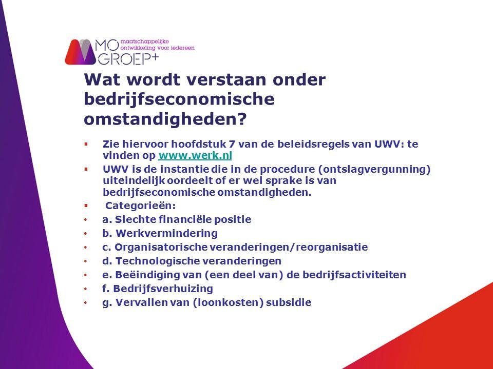 Wat wordt verstaan onder bedrijfseconomische omstandigheden?  Zie hiervoor hoofdstuk 7 van de beleidsregels van UWV: te vinden op www.werk.nlwww.werk