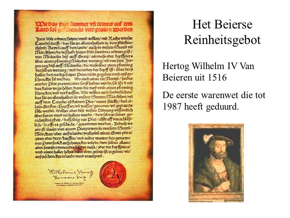 Het Beierse Reinheitsgebot Hertog Wilhelm IV Van Beieren uit 1516 De eerste warenwet die tot 1987 heeft geduurd.