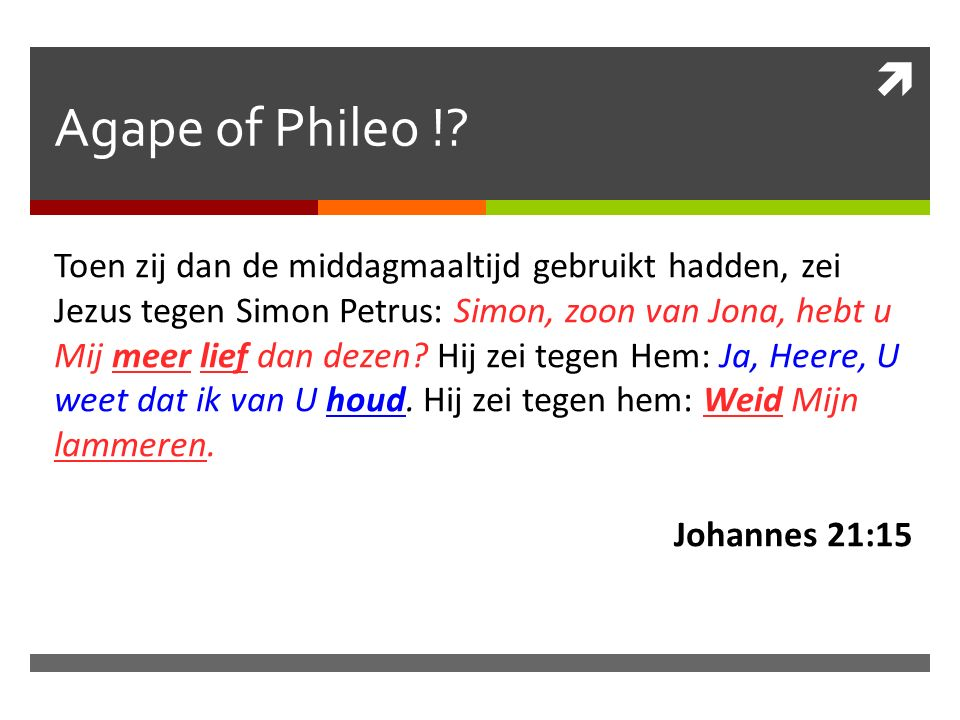  Agape of Phileo !.