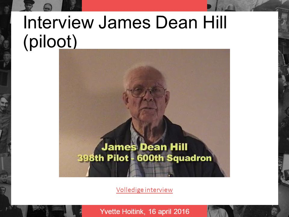 Yvette Hoitink, 16 april 2016 Interview James Dean Hill (piloot) Volledige interview