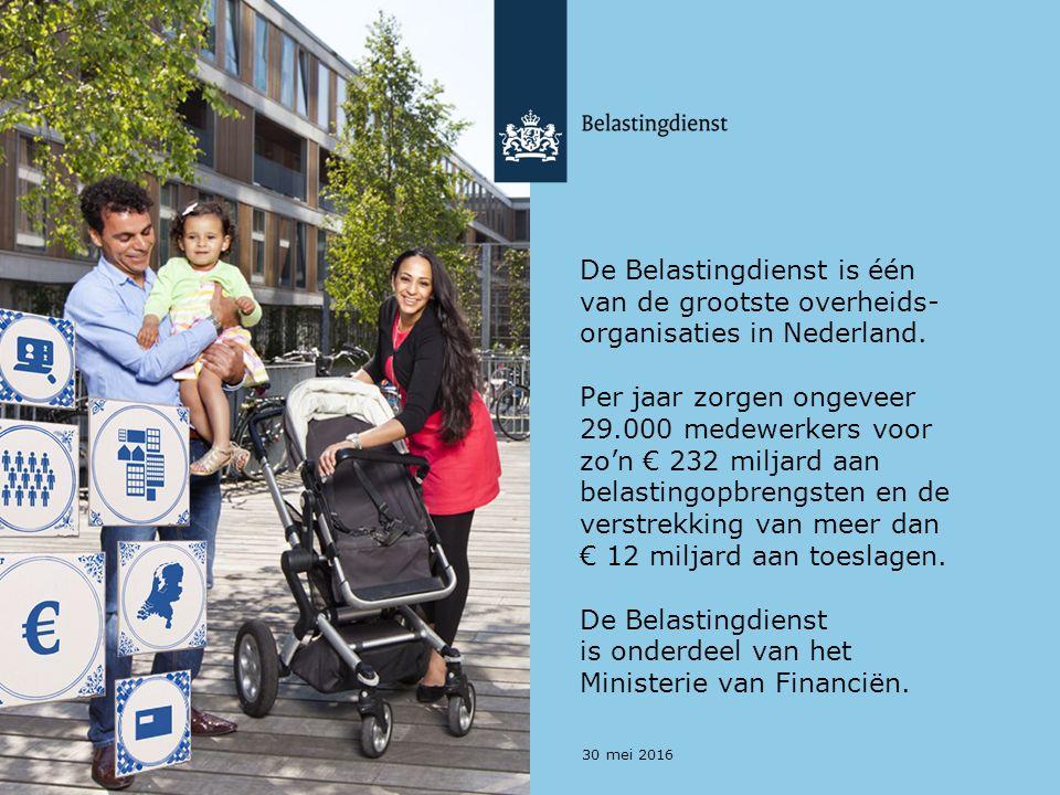 30 mei 2016 De Belastingdienst is één van de grootste overheids- organisaties in Nederland.