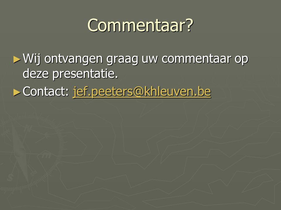 Commentaar.► Wij ontvangen graag uw commentaar op deze presentatie.