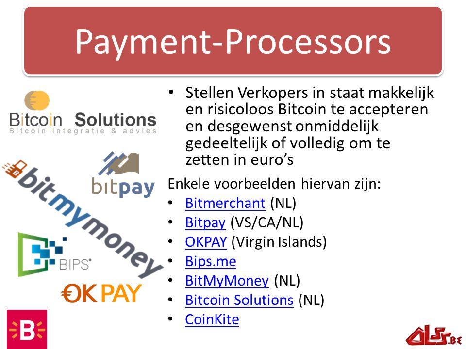 Stellen Verkopers in staat makkelijk en risicoloos Bitcoin te accepteren en desgewenst onmiddelijk gedeeltelijk of volledig om te zetten in euro's Payment-Processors Enkele voorbeelden hiervan zijn: Bitmerchant (NL) Bitmerchant Bitpay (VS/CA/NL) Bitpay OKPAY (Virgin Islands) OKPAY Bips.me BitMyMoney (NL) BitMyMoney Bitcoin Solutions (NL) Bitcoin Solutions CoinKite