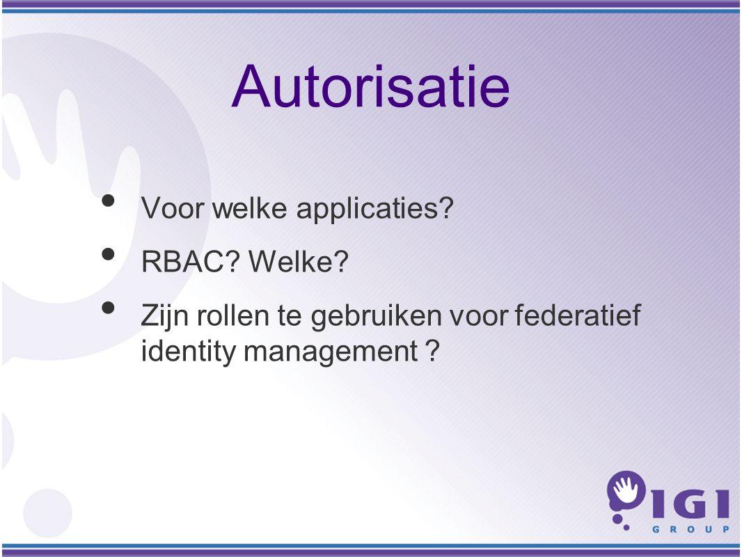 Autorisatie Voor welke applicaties. RBAC. Welke.