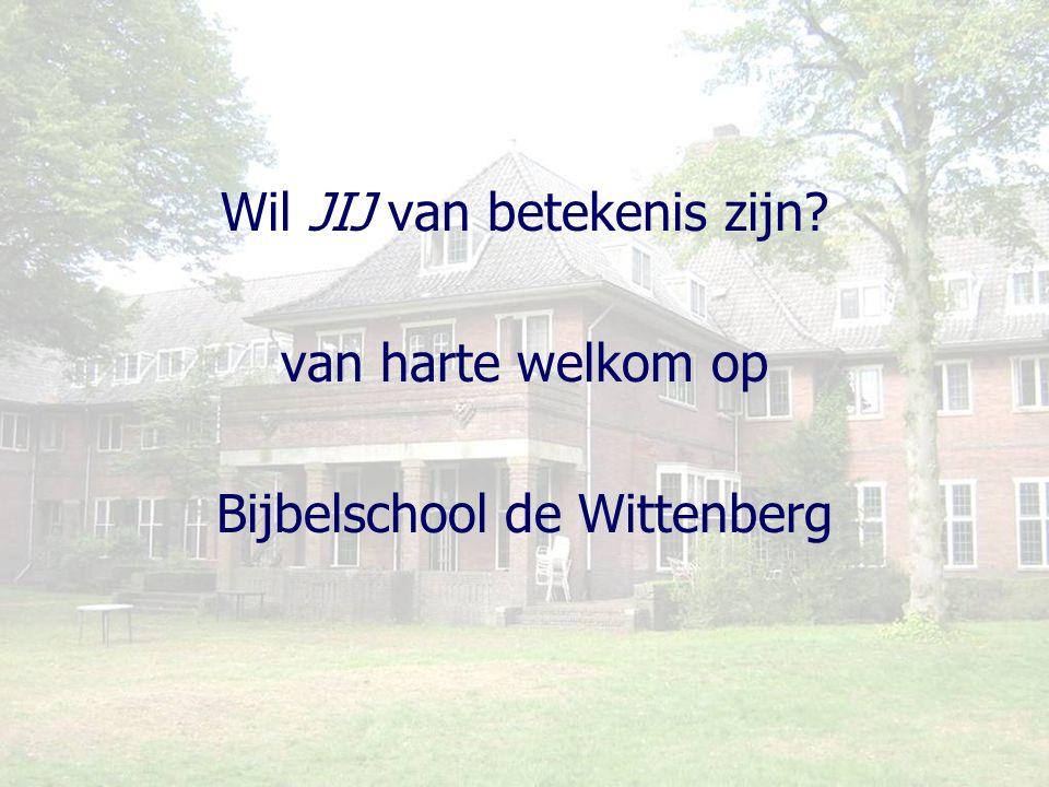 De Wittenberg: 1972 tot heden Bijbelschool met leefgemeenschap Eenjarige dagopleiding Missie: jonge christenen toerusten om als christen in de wereld te staan Geen overheidssubsidie