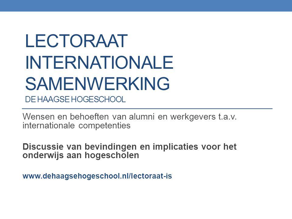 LECTORAAT INTERNATIONALE SAMENWERKING DE HAAGSE HOGESCHOOL Wensen en behoeften van alumni en werkgevers t.a.v.
