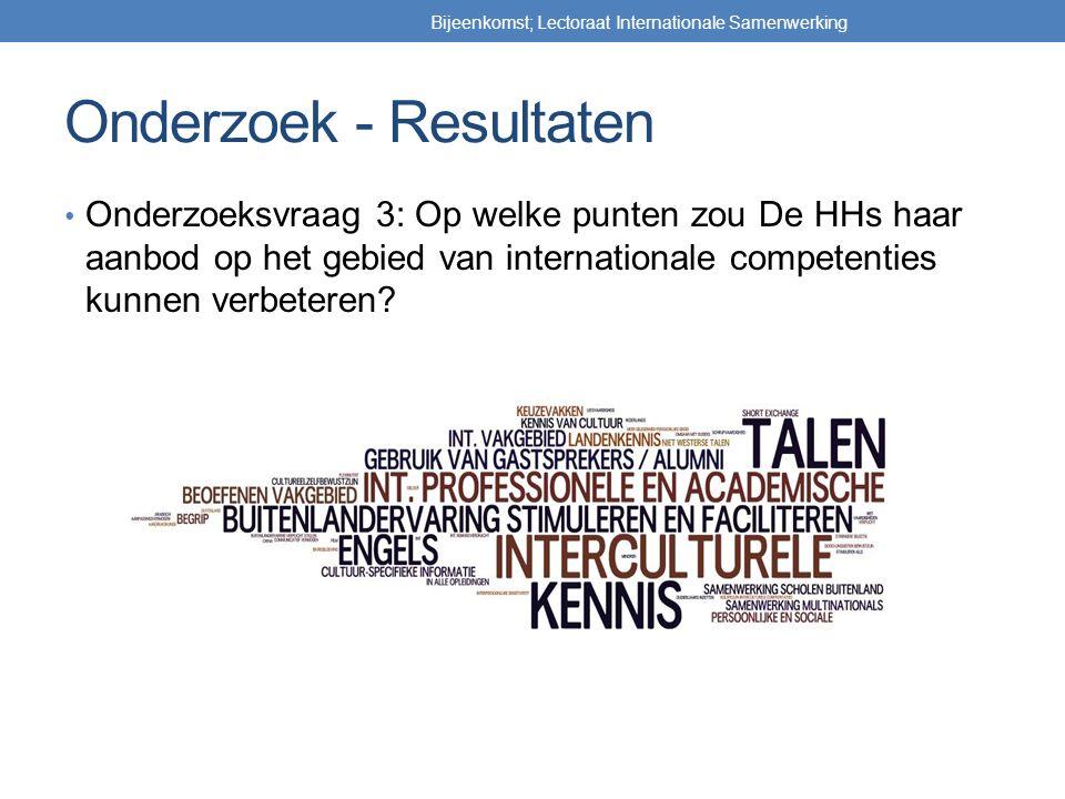 Onderzoek - Resultaten Onderzoeksvraag 3: Op welke punten zou De HHs haar aanbod op het gebied van internationale competenties kunnen verbeteren? Bije