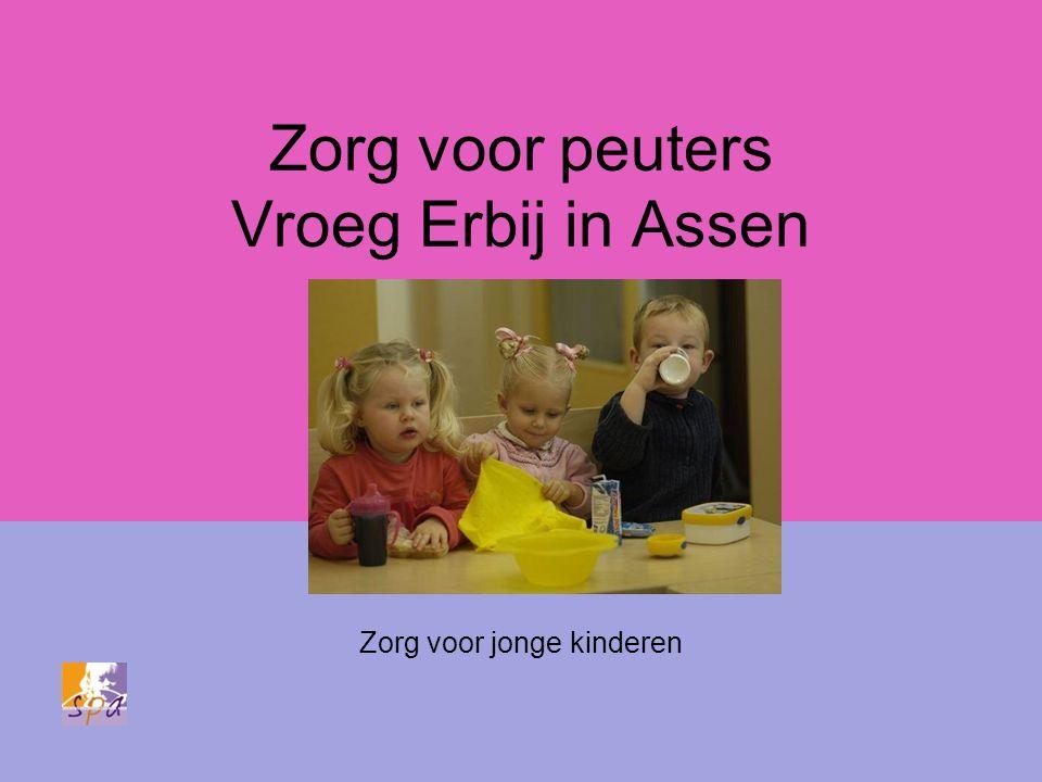 Zorg voor peuters Vroeg Erbij in Assen Zorg voor jonge kinderen