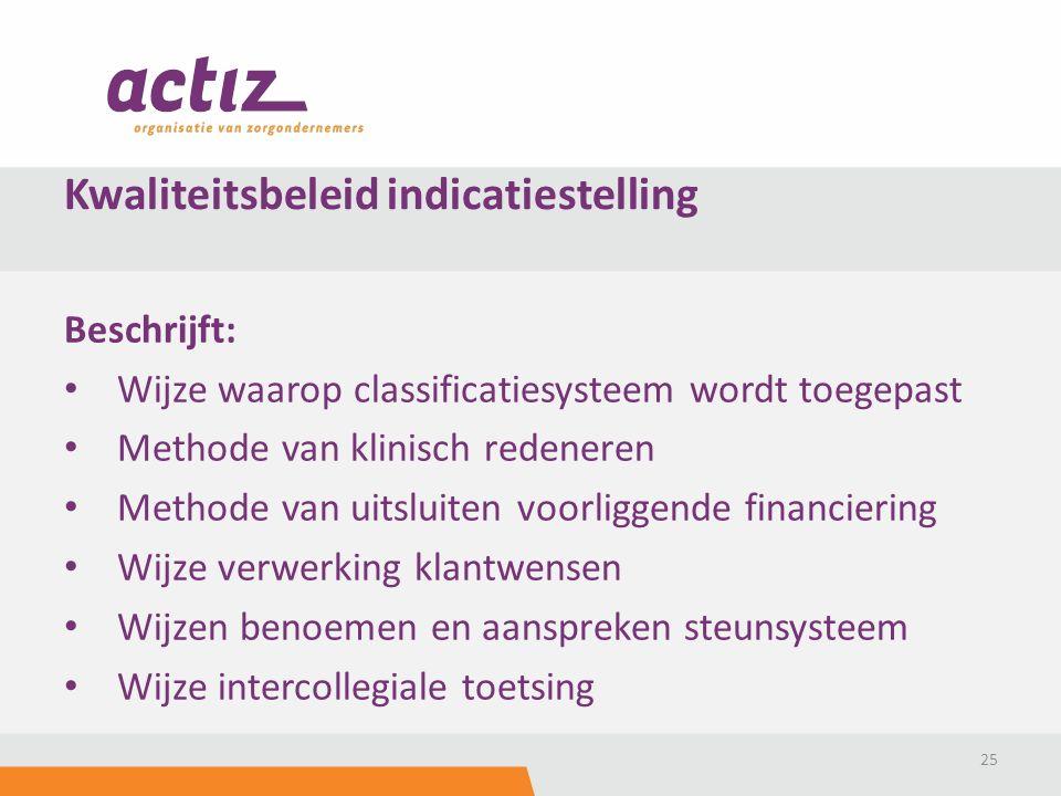 Beschrijft: Wijze waarop classificatiesysteem wordt toegepast Methode van klinisch redeneren Methode van uitsluiten voorliggende financiering Wijze ve