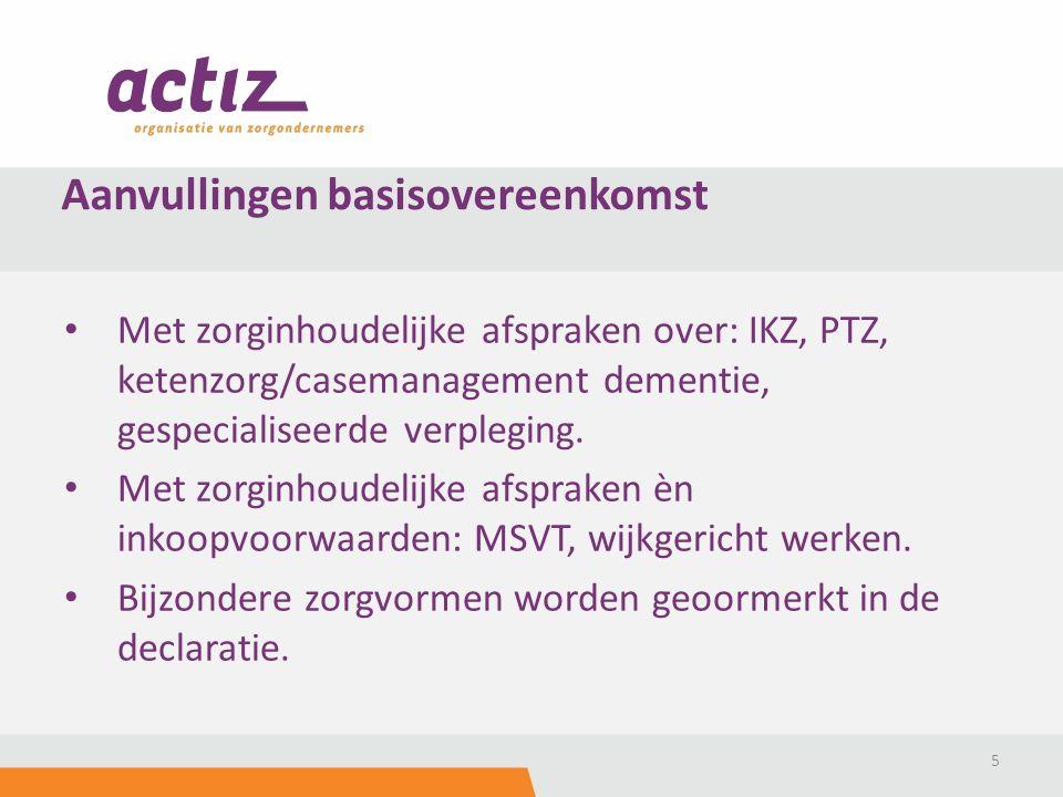 Met zorginhoudelijke afspraken over: IKZ, PTZ, ketenzorg/casemanagement dementie, gespecialiseerde verpleging. Met zorginhoudelijke afspraken èn inkoo