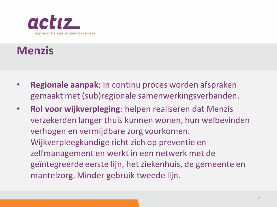 Regionale aanpak; in continu proces worden afspraken gemaakt met (sub)regionale samenwerkingsverbanden. Rol voor wijkverpleging: helpen realiseren dat