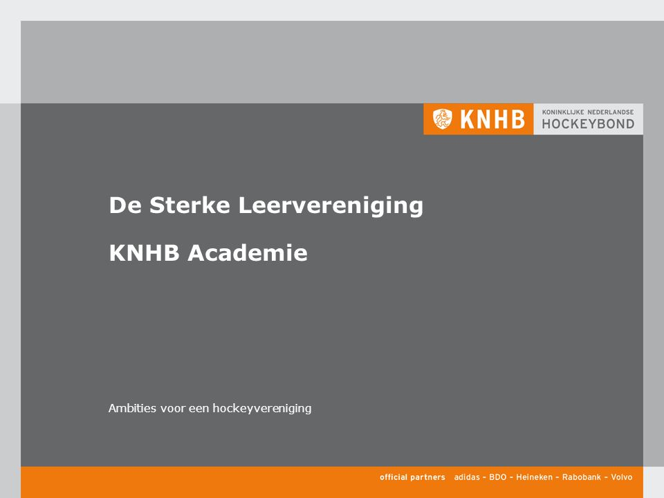De Sterke Leervereniging KNHB Academie Ambities voor een hockeyvereniging