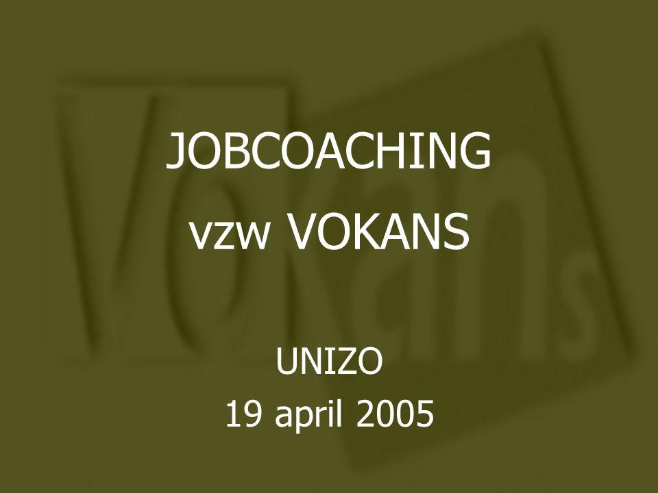 JOBCOACHING vzw VOKANS UNIZO 19 april 2005