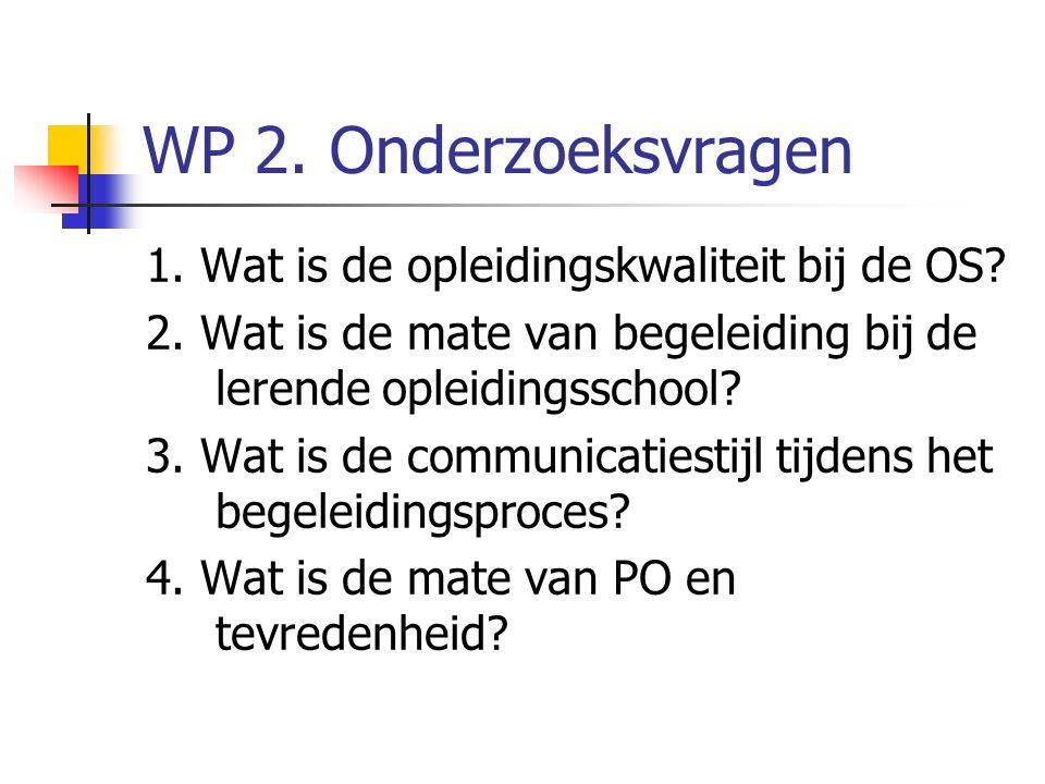 WP 2. Onderzoeksvragen 1. Wat is de opleidingskwaliteit bij de OS.