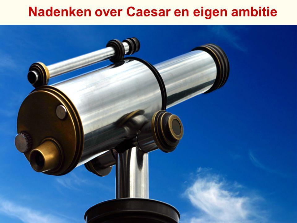 Nadenken over Caesar en eigen ambitie