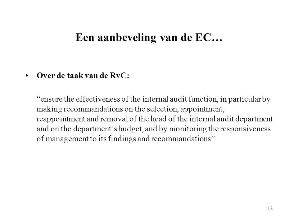 "Een aanbeveling van de EC… Over de taak van de RvC: ""ensure the effectiveness of the internal audit function, in particular by making recommandations"