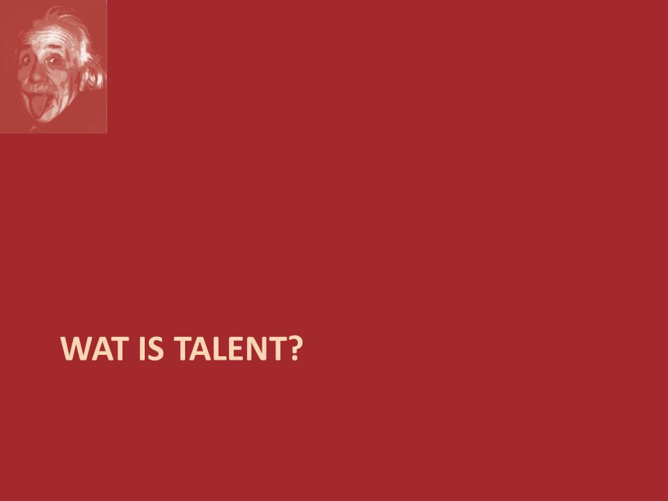 Een algemene definitie talent is het potentieel van een persoon o om een bepaald niveau van geconsolideerde excellentie te ontwikkelen o op een domeinspecifiek prestatiegebied, o en dat tot uitdrukking komt in observeerbare performance o welke excellent is relatief tot de leeftijd of groep waartoe de betreffende persoon behoort.