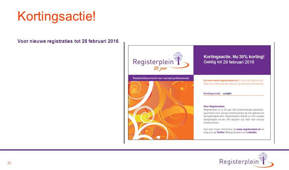 20 Kortingsactie! Voor nieuwe registraties tot 28 februari 2016