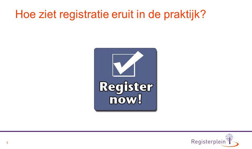 5 Hoe ziet registratie eruit in de praktijk