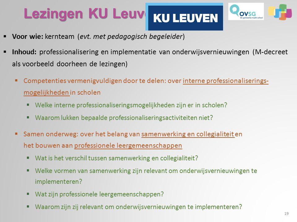 Lezingen KU Leuven  Voor wie: kernteam (evt.