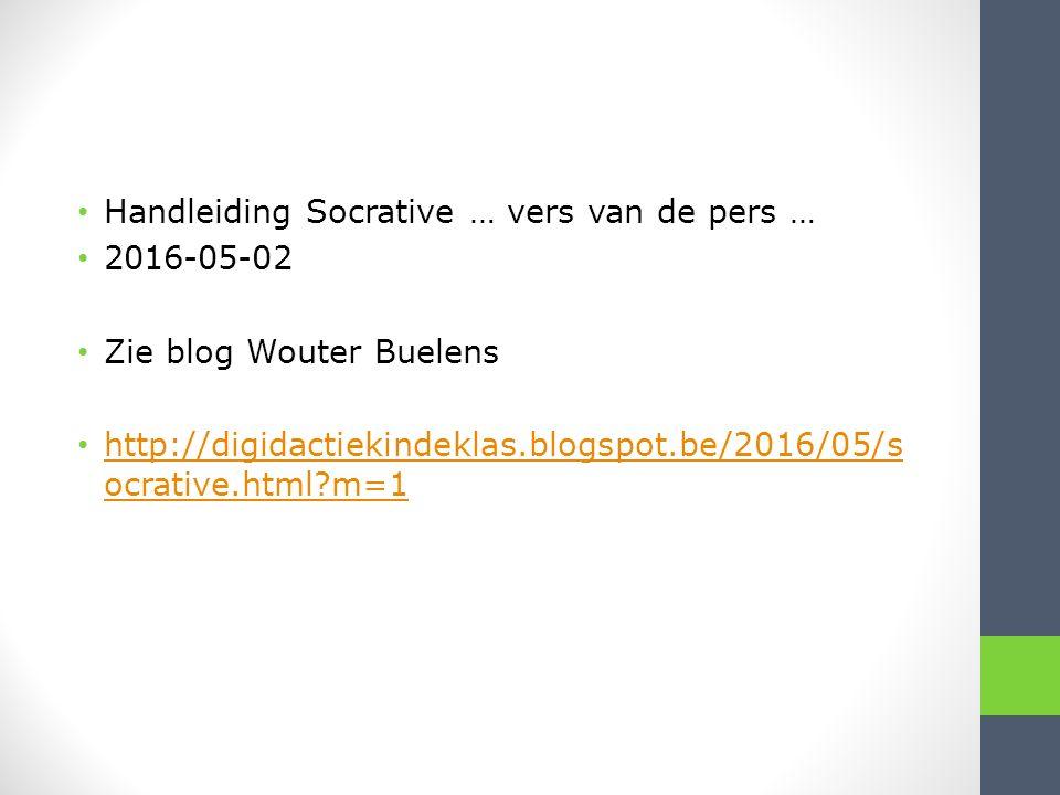 Handleiding Socrative … vers van de pers … 2016-05-02 Zie blog Wouter Buelens http://digidactiekindeklas.blogspot.be/2016/05/s ocrative.html m=1 http://digidactiekindeklas.blogspot.be/2016/05/s ocrative.html m=1