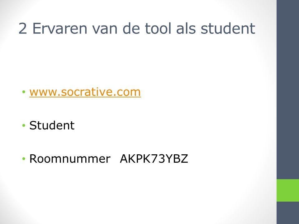 2 Ervaren van de tool als student www.socrative.com Student Roomnummer AKPK73YBZ