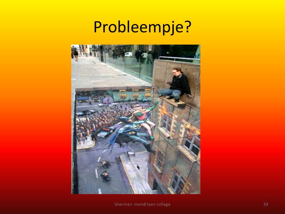 Probleempje? bherman mondriaan college34