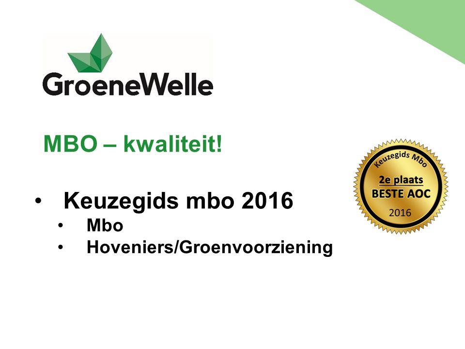 MBO – kwaliteit! Keuzegids mbo 2016 Mbo Hoveniers/Groenvoorziening