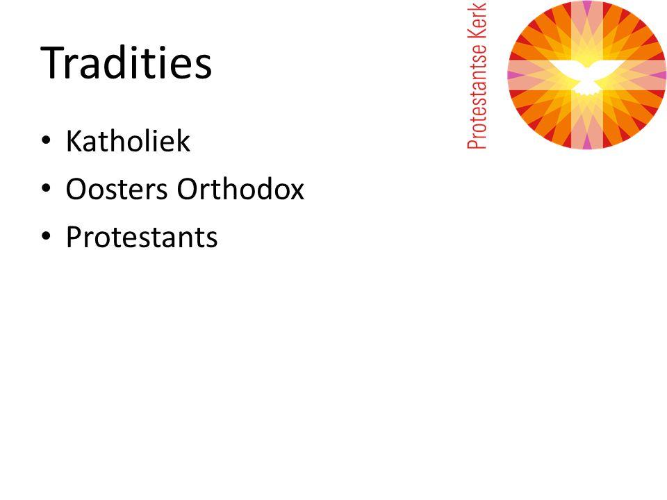 Tradities Katholiek Oosters Orthodox Protestants
