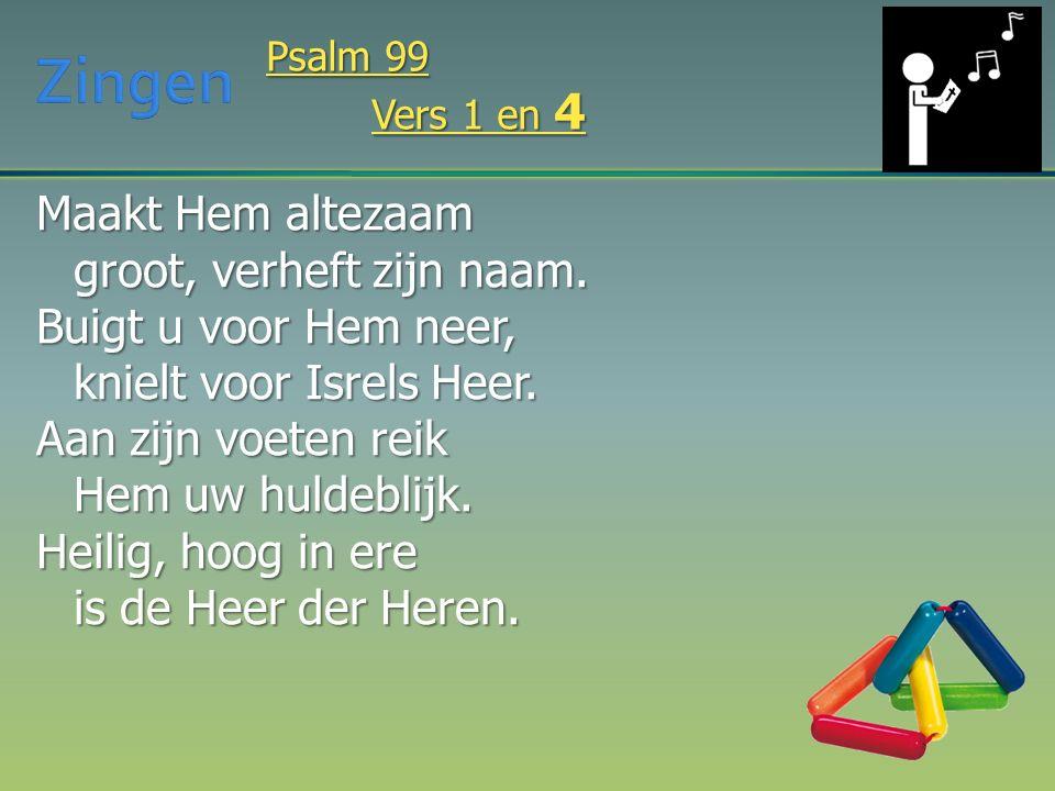 Maakt Hem altezaam groot, verheft zijn naam. Buigt u voor Hem neer, knielt voor Isrels Heer. Aan zijn voeten reik Hem uw huldeblijk. Heilig, hoog in e