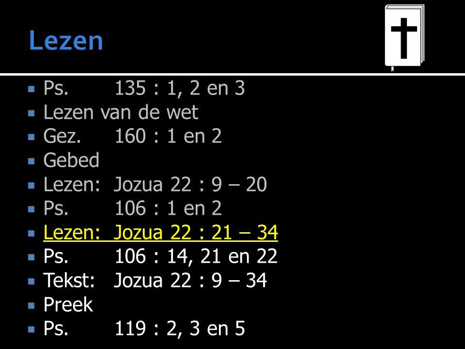  Ps. 135 : 1, 2 en 3  Lezen van de wet  Gez.
