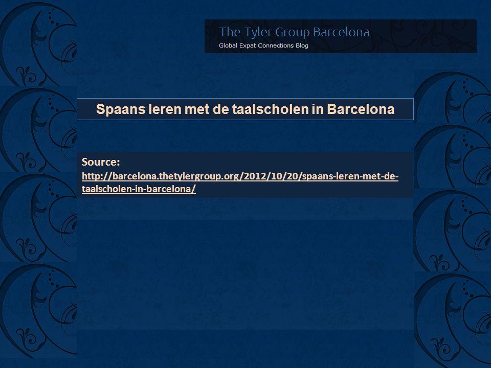 Spaans leren met de taalscholen in Barcelona Source: http://barcelona.thetylergroup.org/2012/10/20/spaans-leren-met-de- taalscholen-in-barcelona/