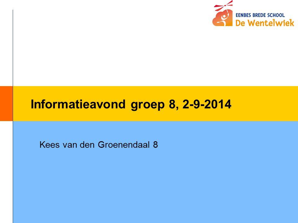 Informatieavond groep 8, 2-9-2014 Kees van den Groenendaal 8