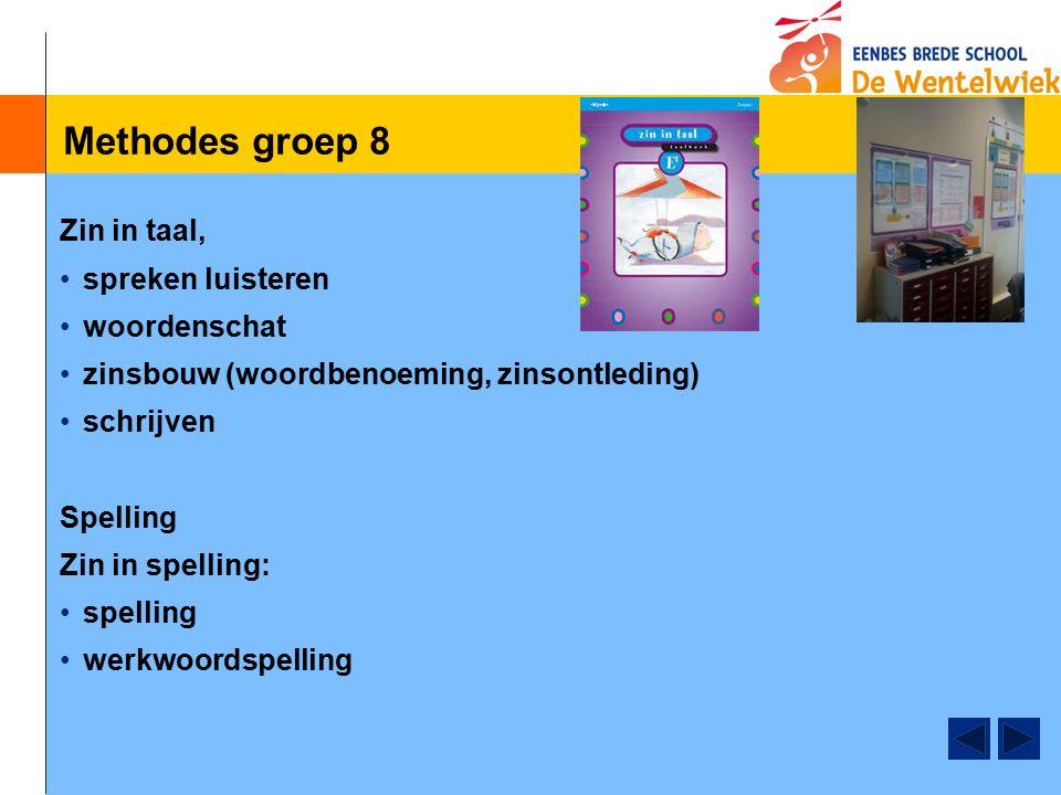 Methodes groep 8 Zin in taal, spreken luisteren woordenschat zinsbouw (woordbenoeming, zinsontleding) schrijven Spelling Zin in spelling: spelling werkwoordspelling
