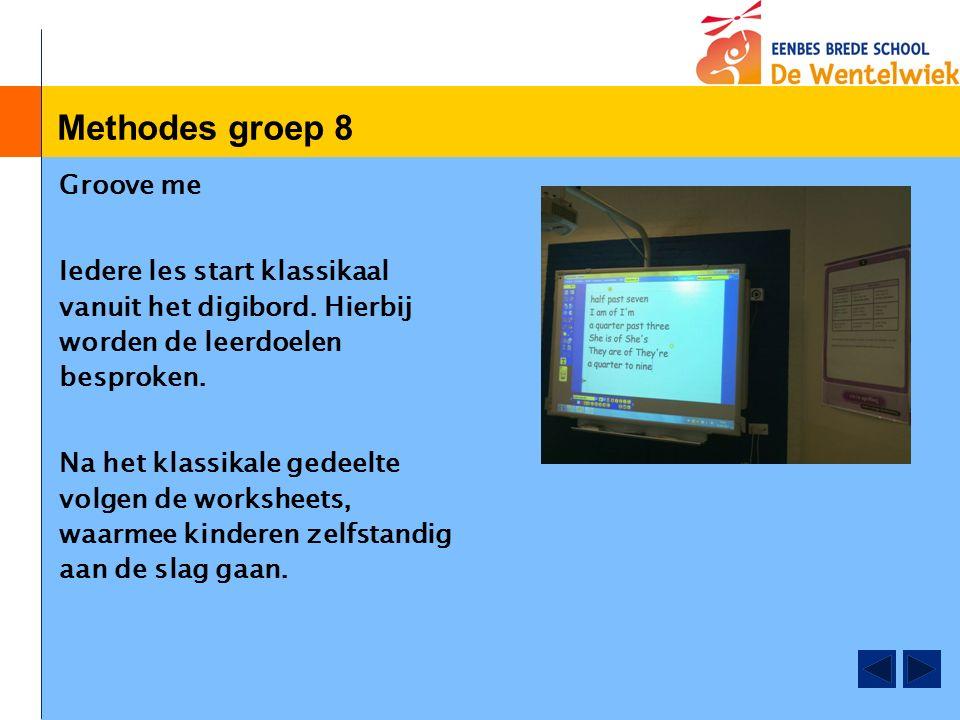 Methodes groep 8 Groove me Iedere les start klassikaal vanuit het digibord.