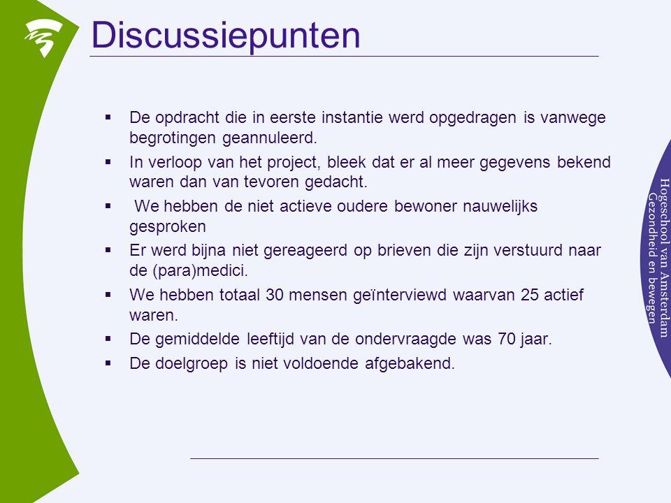 Discussiepunten  De opdracht die in eerste instantie werd opgedragen is vanwege begrotingen geannuleerd.