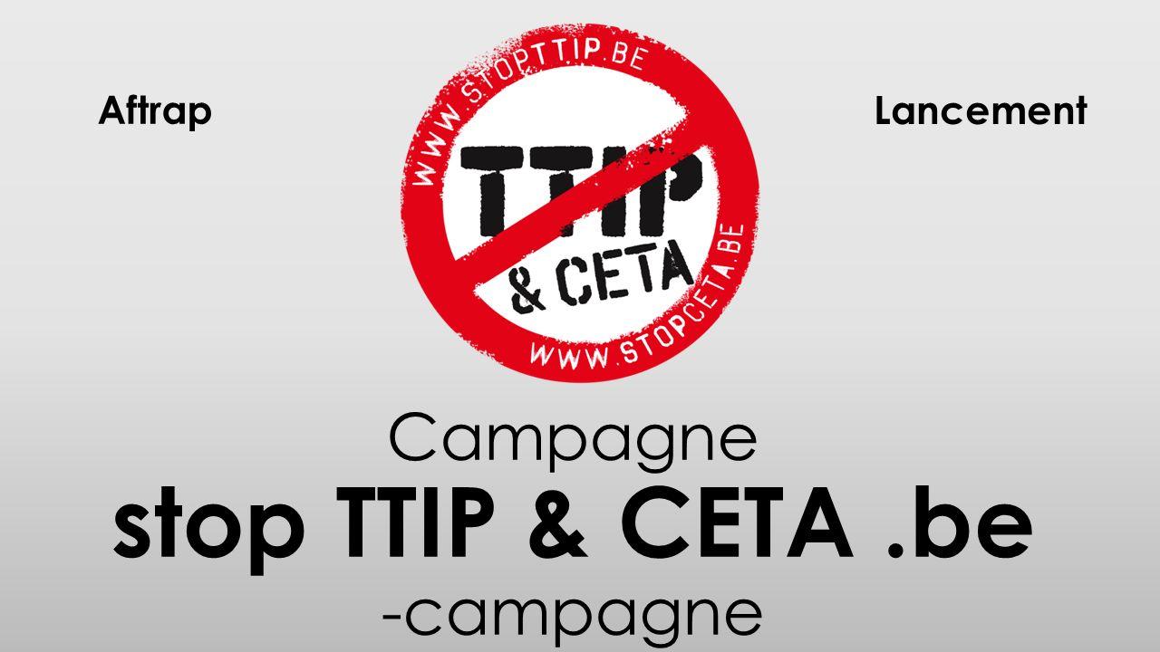 Campagne stop TTIP & CETA.be -campagne Lancement Aftrap