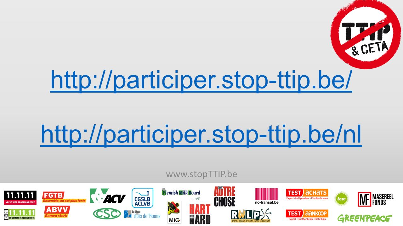 http://participer.stop-ttip.be/ http://participer.stop-ttip.be/nl www.stopTTIP.be