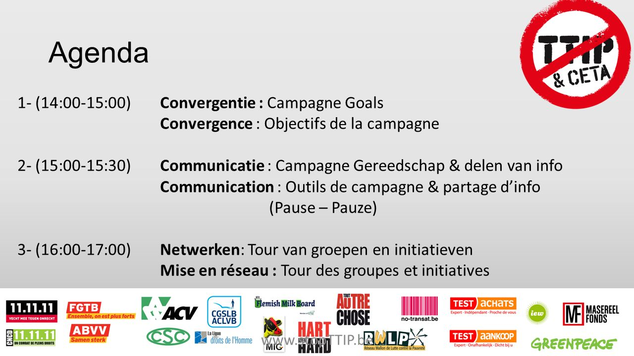 1- Convergence Convergentie Alexis Deswaef, Ligue des Droits de l Homme Vincent de Brouwer, Greenpeace België Nora Rohde, Deutscher Gewerkschaftsbund (DGB), Duitsland/Allemagne Jurjen van den Bergh, Coördinator TTIP-campagne, Pays-Bas/Nederland www.stopTTIP.be