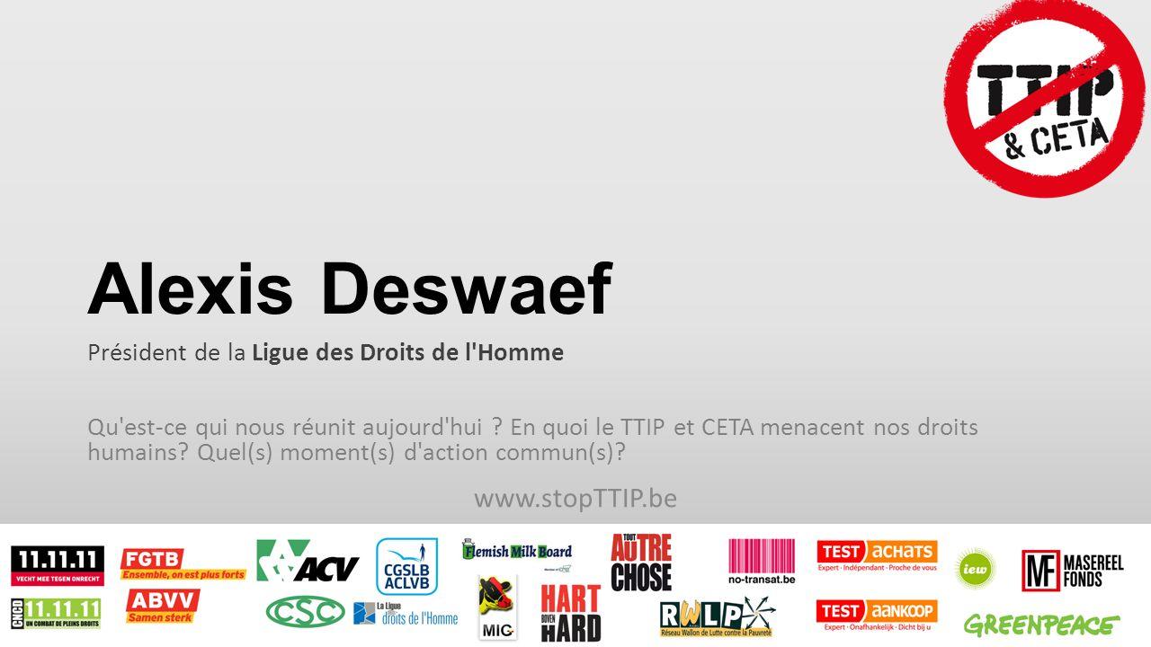 Alexis Deswaef Président de la Ligue des Droits de l Homme Qu est-ce qui nous réunit aujourd hui .
