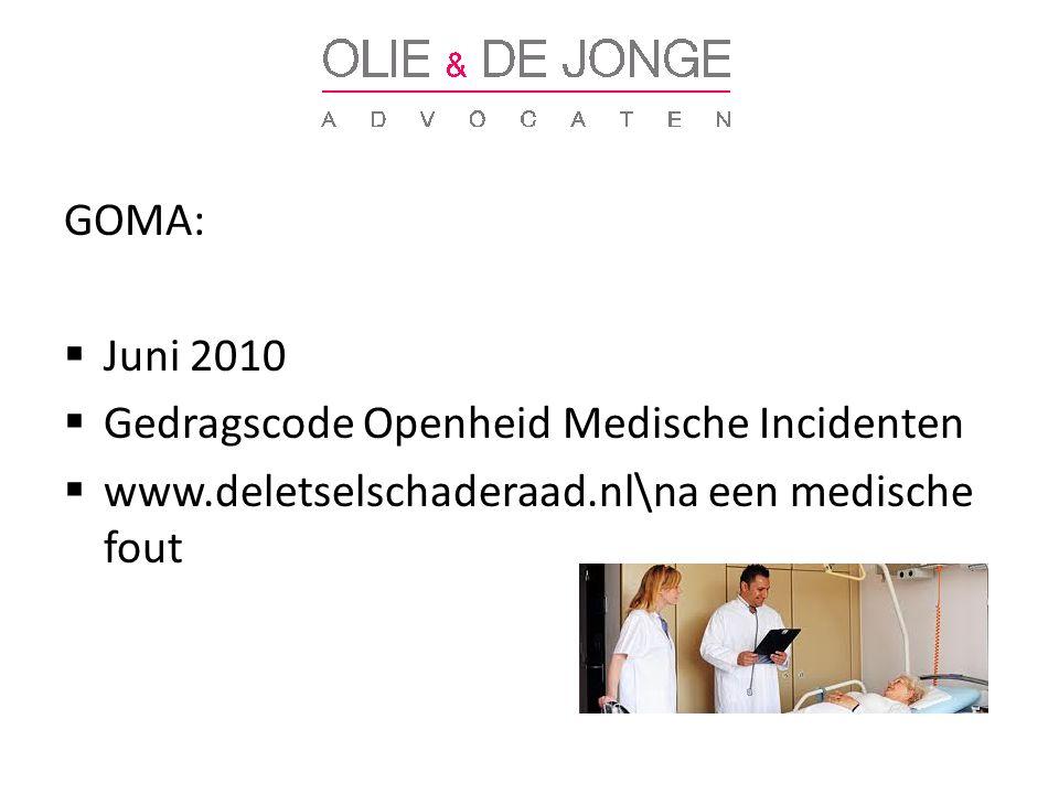 GOMA:  Juni 2010  Gedragscode Openheid Medische Incidenten  www.deletselschaderaad.nl\na een medische fout